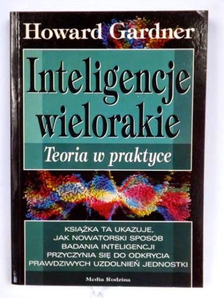 Inteligencje wielorakie. Teoria w praktyce. Howard Gardner